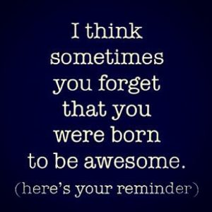 born to be awesome quote