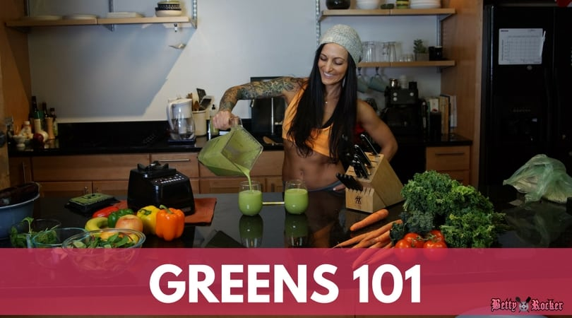 Betty Rocker, greens 101