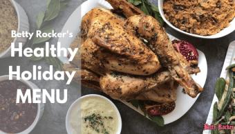 Betty Rocker's Healthy Holiday Menu